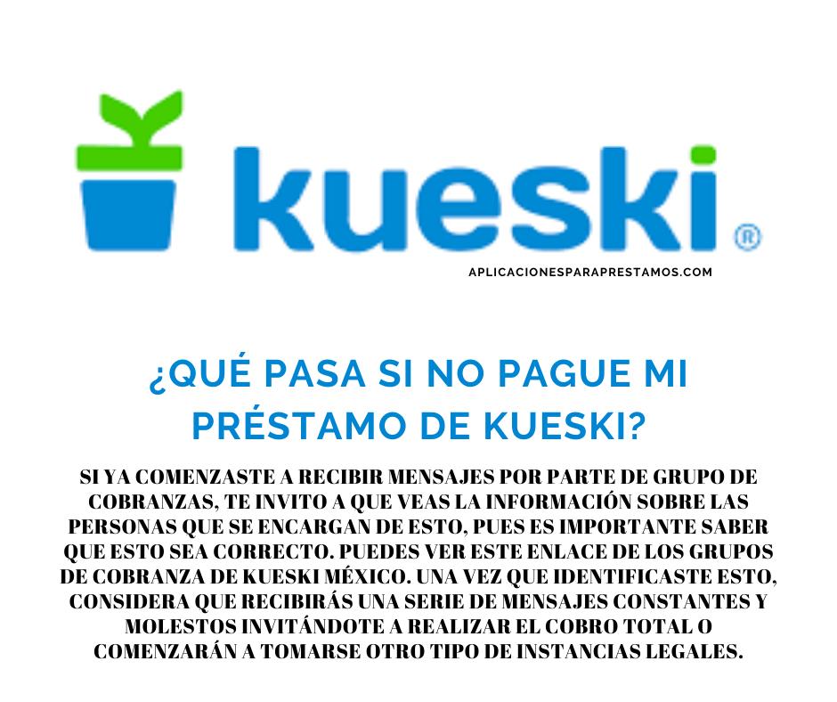 qué pasa si no pago a Kueski
