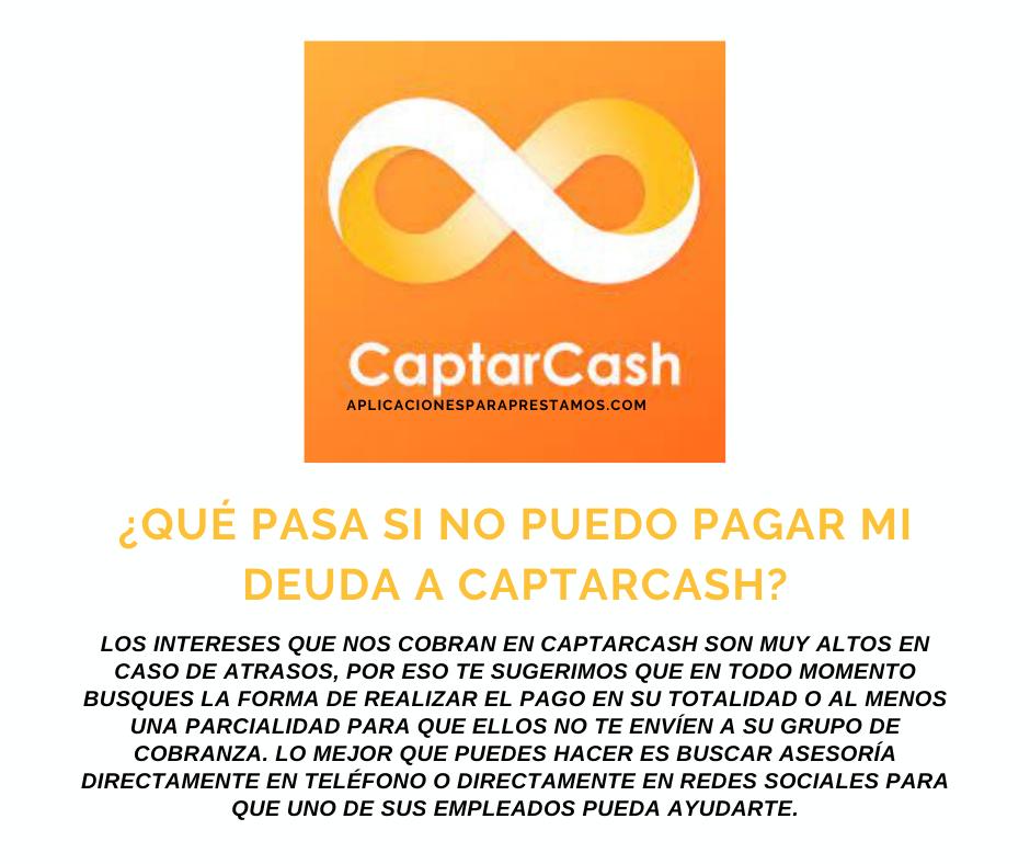 Qué pasa si no puedo pagar mi deuda a CaptarCash